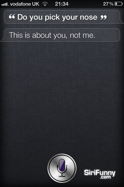 Siri, do you pick your nose?