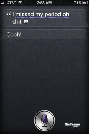 Siri, I missed my period