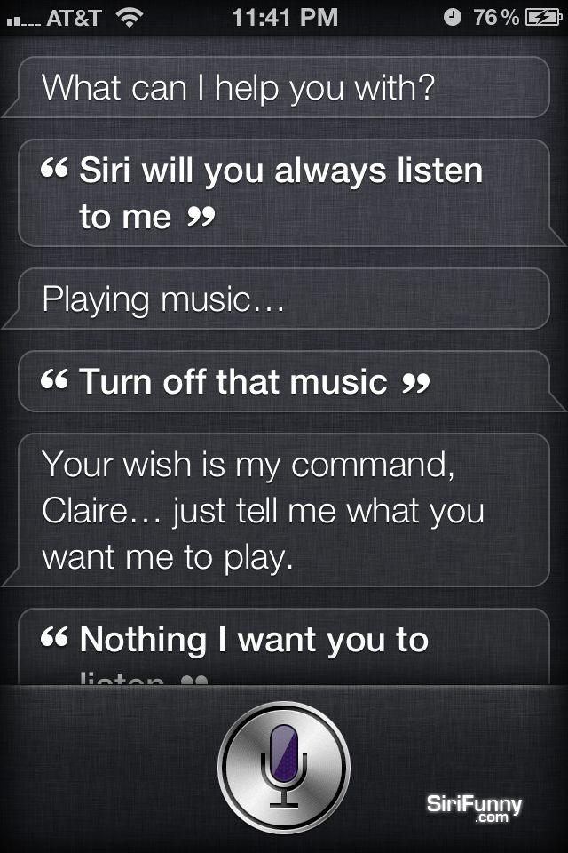 Listen to me, Siri