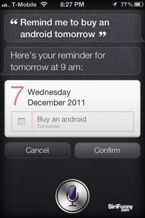Siri, remind me to buy an Android tomorrow