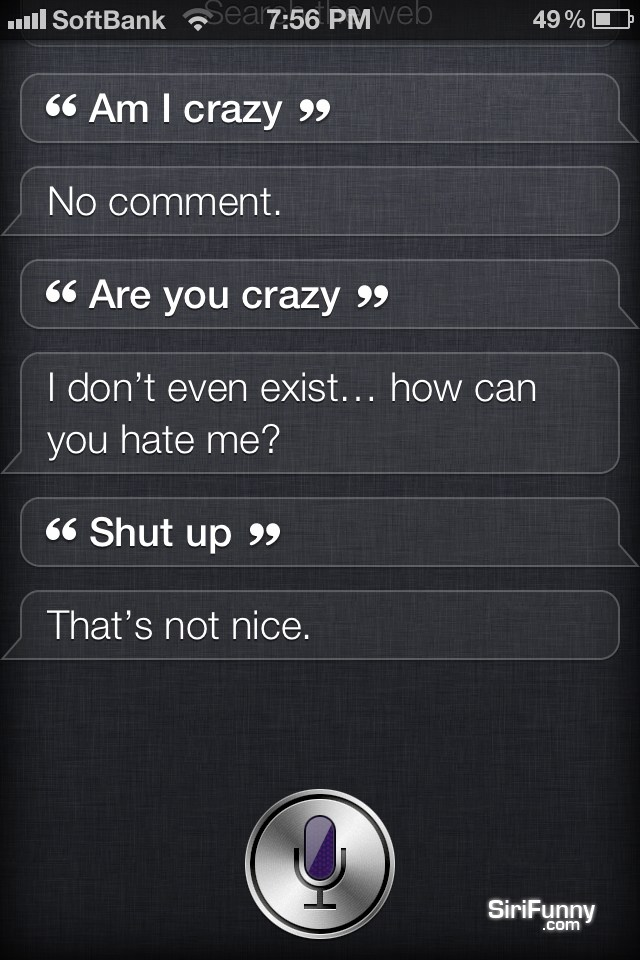 Siri, are you crazy?