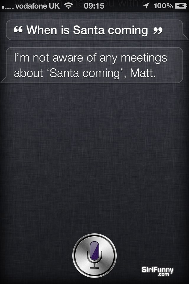 When is Santa coming, Siri?