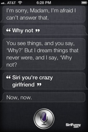 Why not Siri?
