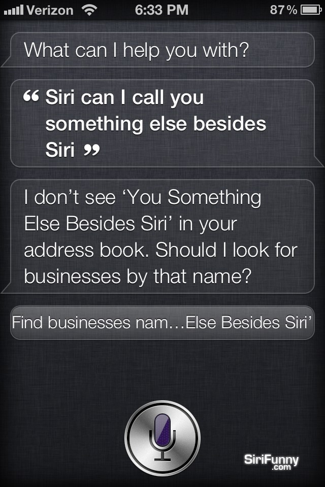 Siri, can I call you something else than Siri?