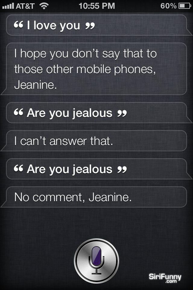 Siri jealous?
