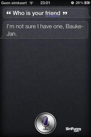 Siri, who is your friend?