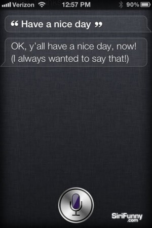 Have a nice day, Siri