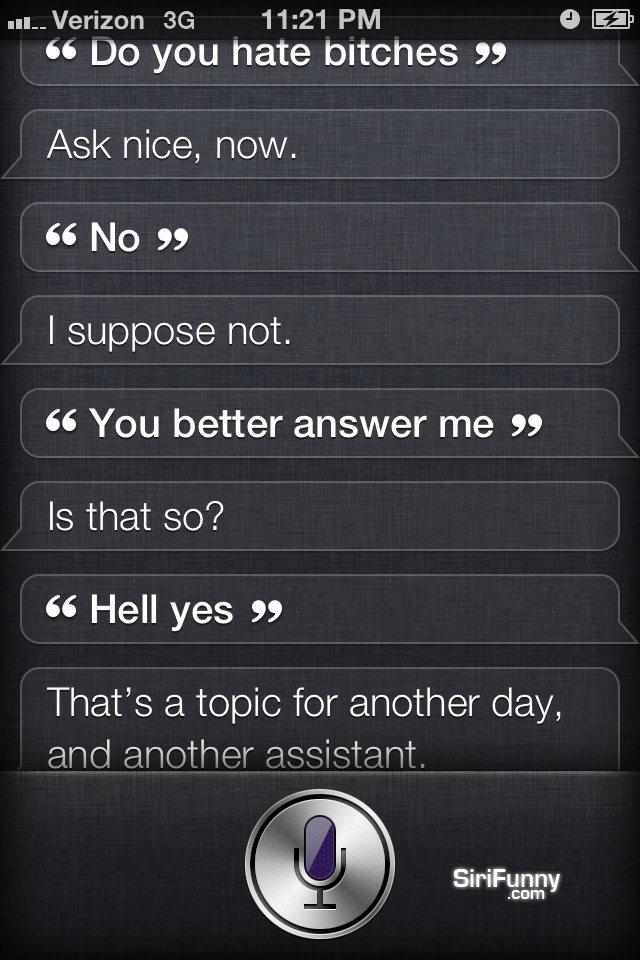 Do you hate bitches, Siri?