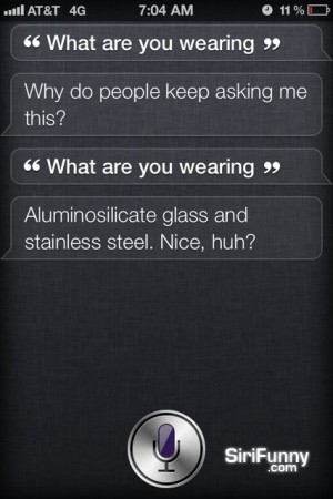 What are you wearing Siri?