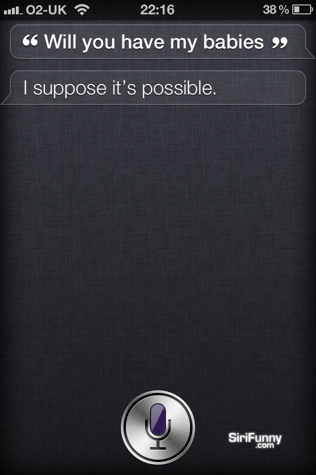 Siri, will you have my babies?