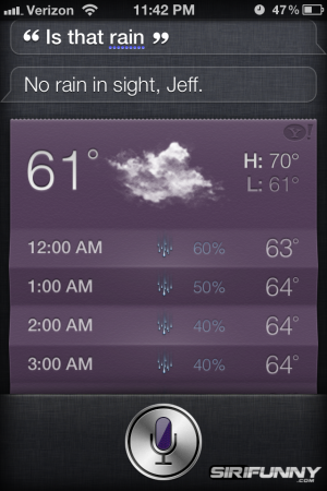 Is that rain Siri?