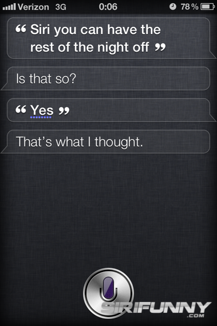 Siri, you can have the rest of the night off
