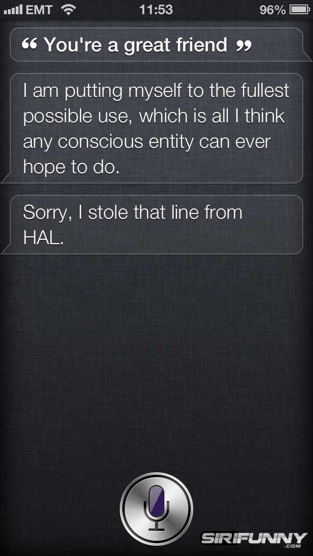 You're a great friend, Siri!