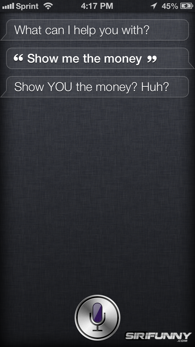 Show me the money Siri!