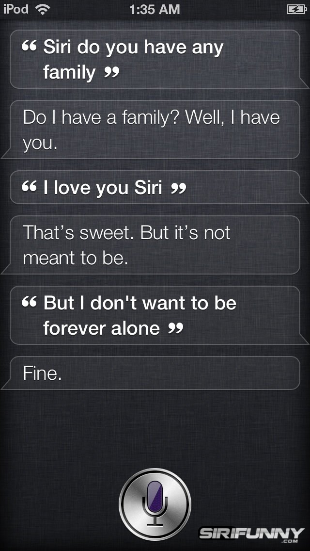 Siri, do you have any family?