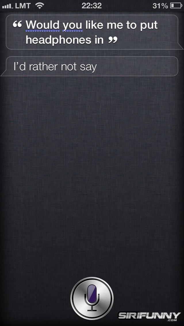 Siri, would you like me to put headphones in?