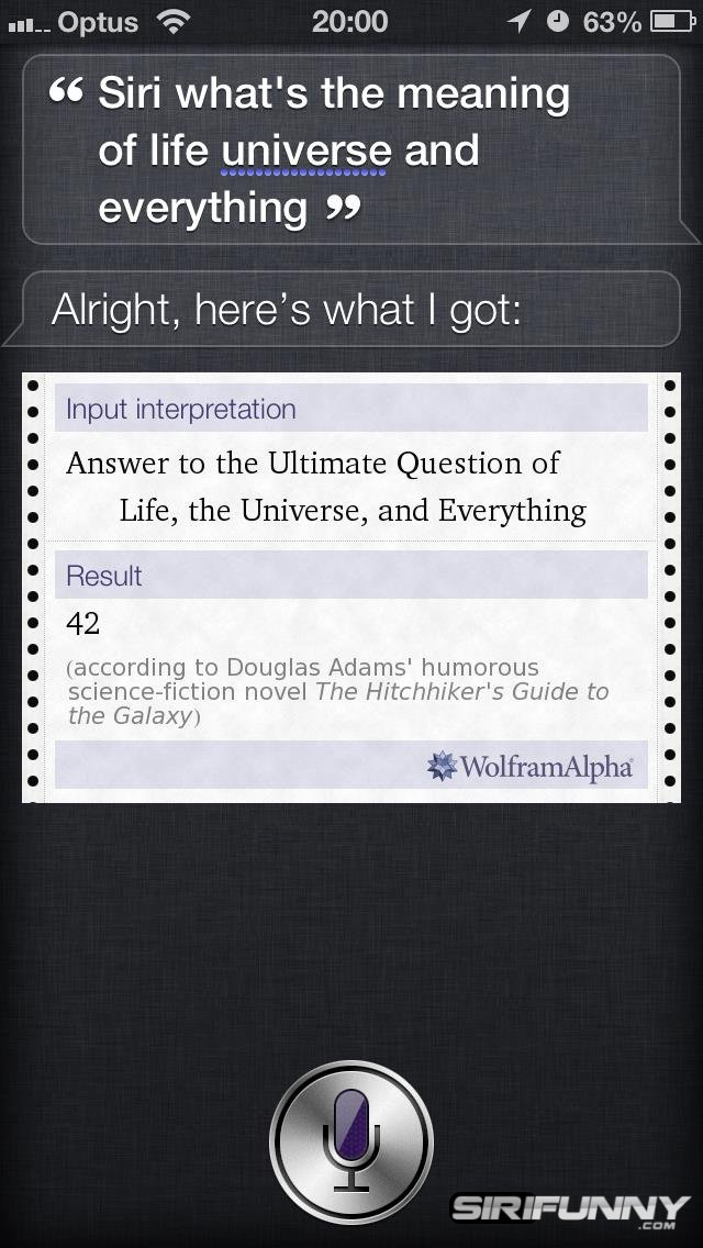Siri, what's the meaning of life?